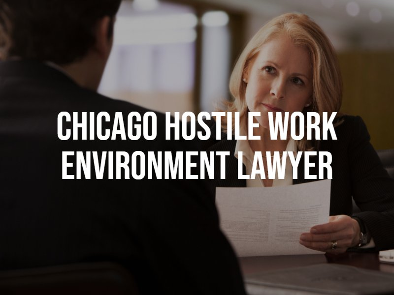 Chicago hostile work environment lawyer