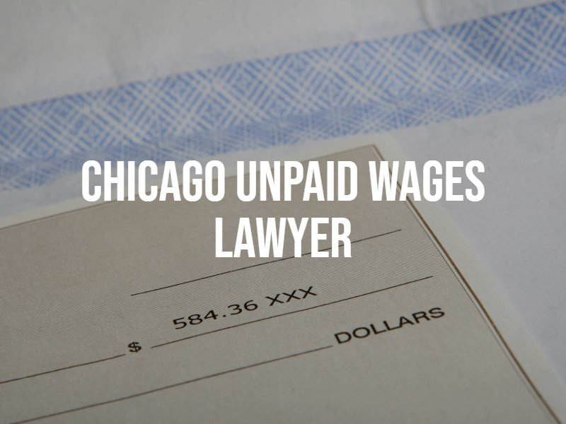 Chicago unpaid wages lawyer