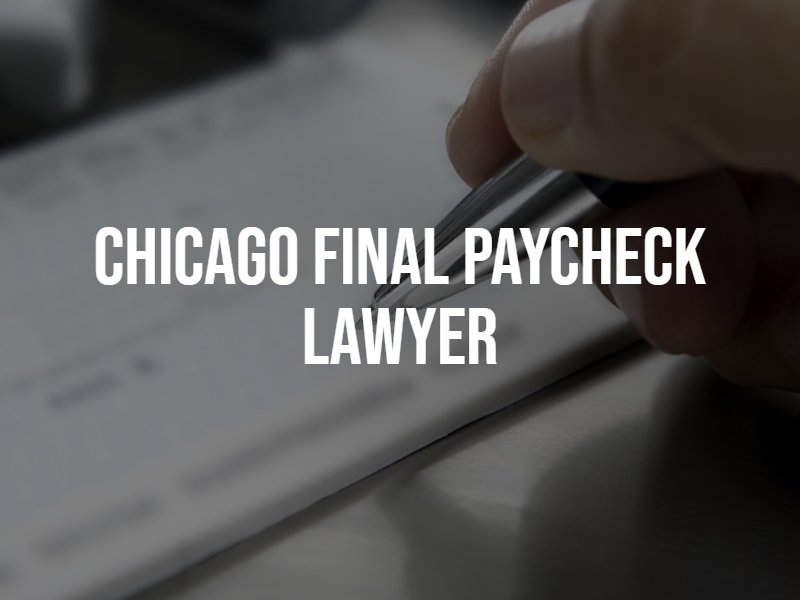 Chicago final paycheck lawyer